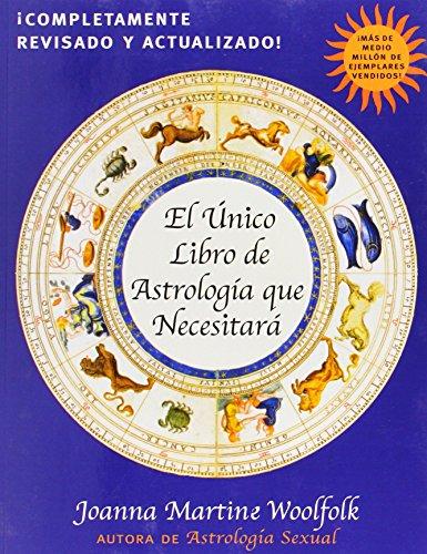 El Unico Libro de Astrologia Que Necesitara