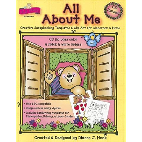 All About Me: Creative Scrapbooking Templates & Clip Art for Classroom & Home by Dianne Hook (2005-01-30)