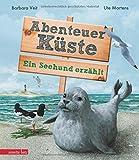 Abenteuer Küste: Ein Seehund erzählt