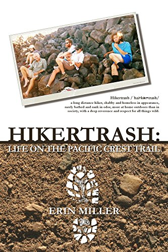 Hikertrash: Life on the Pacific Crest Trail (English Edition)