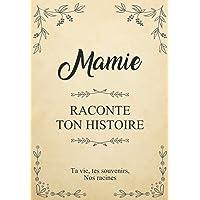 Mamie raconte ton Histoire | Ta vie, tes souvenirs, nos racines: Parle nous de toi, dis-nous tout sur toi ! Partage-tes…