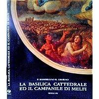 La Basilica Cattedrale ed il Campanile di Melfi.