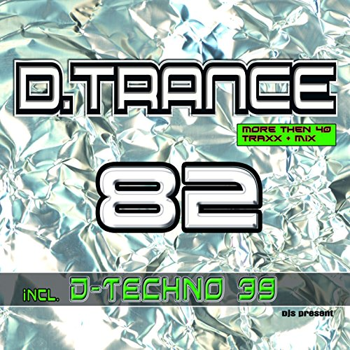 D.Trance, Vol. 82 (incl. D.Techno 39)