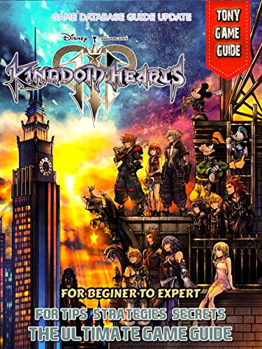 Kingdom Hearts 3 Guide and Walkthrough (Update Game Database Guide List) (English Edition)