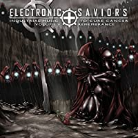 Electronic Saviors: Industrial Music To Cure Cancer Volume V: Remembrance
