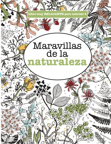 Libros para Colorear Adultos 4: Maravillas de la naturaleza: Volume 4 (Libros superdivertidos para colorear) por Elizabeth James