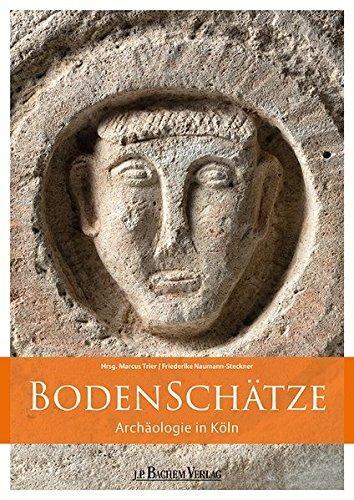 BodenSchätze: Archäologie in Köln