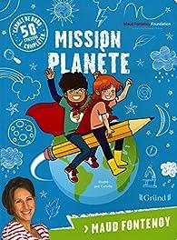 Mission planète par Maud Fontenoy