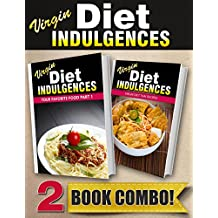 Your Favorite Food Part 1 and Virgin Diet Thai Recipes: 2 Book Combo (Virgin Diet Indulgences) (English Edition)