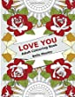 Love You: Adult Colouring Book: The Perfect Colouring Book Gift to Express Love and Affection - Valentines Day Special for Him or Her