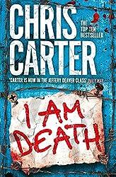 I Am Death: A brilliant serial killer thriller, featuring the unstoppable Robert Hunter (Robert Hunter 7)