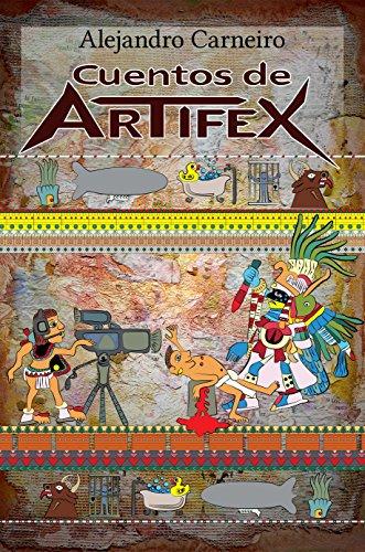 Cuentos de Artifex por Alejandro Carneiro