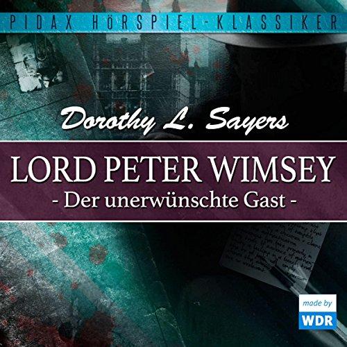 Buchseite und Rezensionen zu 'Der unerwünschte Gast (Lord Peter Wimsey - Kriminalhörspiel 2)' von Dorothy L. Sayers