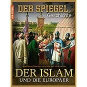 SPIEGEL GESCHICHTE 1/2017: Der Islam und die Europäer