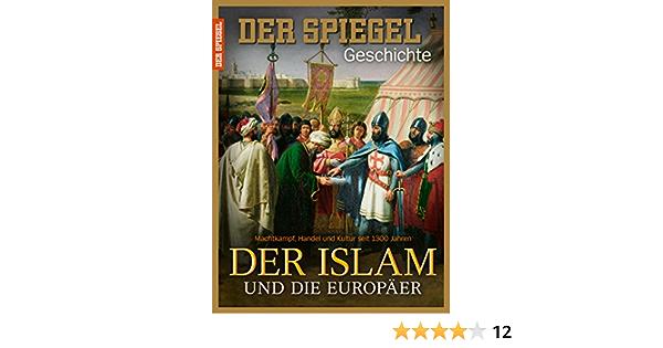 Spiegel Geschichte 1 2017 Der Islam Und Die Europaer Amazon De Annette Bruhns Bucher