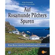 Auf Rosamunde Pilchers Spuren: Eine Reise durch Schottland und Cornwall