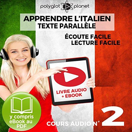 Apprendre l'Italien - Écoute Facile - Lecture Facile: Texte Parallèle Cours Audio, No. 2: Lire et Écouter des Livres en Italien par  Polyglot Planet