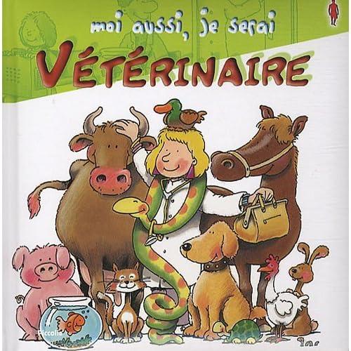 Moi aussi, je serai Vétérinaire by Susanne Schürmann(2010-02-23)
