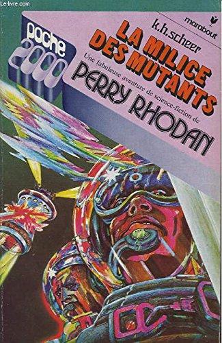 Les aventures de perry rhodan - la milice des mutants par SCHEER K.H