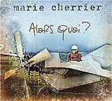Songtexte von Marie Cherrier - Alors quoi ?