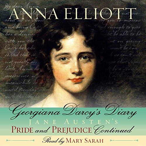 Georgiana Darcy's Diary: Pride and Prejudice Chronicles, Book 1