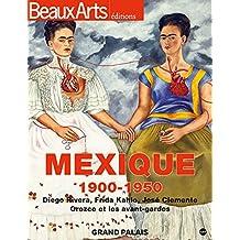 Mexique, 1900-1950 : Diego Rivera, Frida Kahlo, José Clemente - Orozco et les avant-gardes