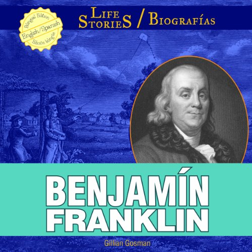 Benjamin Franklin (Life Stories / Biografias) por Gillian Gosman