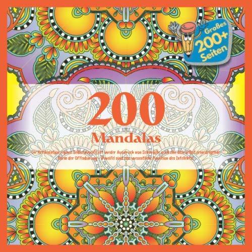 200 Mandalas - Die Artikulation eigener Selbstzweifel ist weder Ausdruck von Schwäche noch eine sich selbst erniedrigende Form der Offenbarung - Zweifel sind eine wesentliche Funktion des Intellekts.