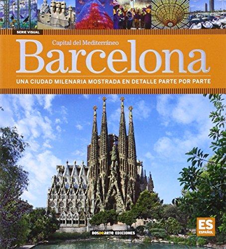 Barcelona: Capital del Mediterraneo (Serie Ciudades - Edicion Visual) por Dos de Arte Ediciones