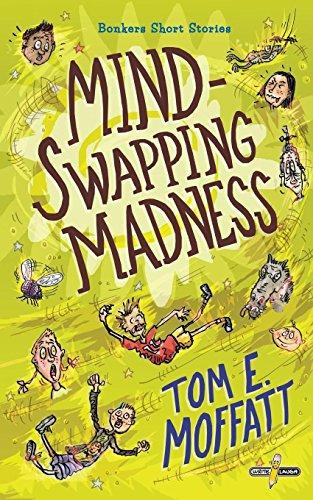 Mind-Swapping Madness: Volume 1 (Bonkers Short Stories) por Tom E. Moffatt