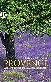 Provence: Wo das Licht dem Meer begegnet (insel taschenbuch, Band 4235) - Susanne Schaber