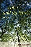 Lobe ... und du lebst!: Mit den Psalmen durch das Jahr (Edition Aufatmen)