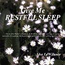 Give Me Restful Sleep