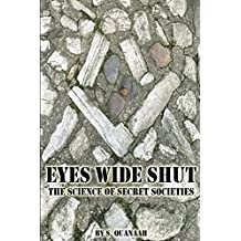 Eyes Wide Shut: The Science of Secret Societies (English Edition)