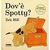 Dov'è Spotty? Ediz. a colori