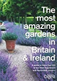 The Most Amazing Gardens in Britain and Ireland by Reader's Digest (Hardback)