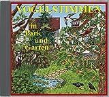 Vogelstimmen in Park und Garten - Mit gesprochenen Erläuterungen: Serie VOGELSTIMMEN Edition 1 - Karl H Dingler, Andreas Schulze, Alfred Werle, Jean C Roché