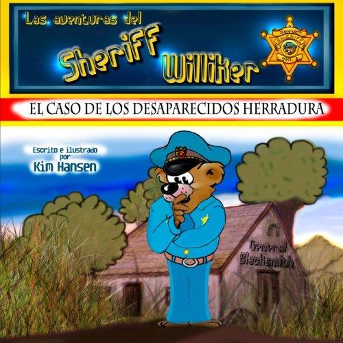 Las aventuras del Sheriff Williker: libro No.1: El caso de los desaparecidos herradura: Volume 1 por Kim Hansen