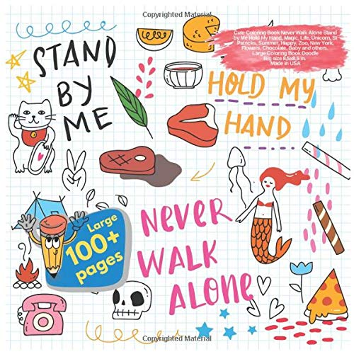 ever Walk Alone Stand by Me Hold My Hand, Magic, Life, Unicorn, St Patricks, Summer, Happy, Zoo, New York, Flowers, Chocolate, ... by Me Hold My Hand and others Doodle, Band 1) ()