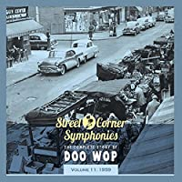 Street Corner Symphonies - The Complete Story of Doo Wop, Vol. 11: 1959