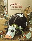 Josefina Se Resfría (Primeros Lectores (1-5 Años) - Josefina)