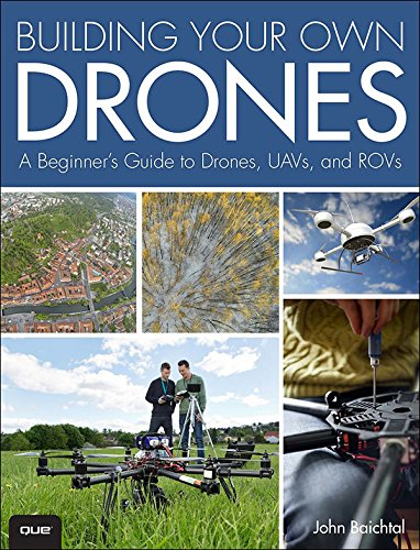 Building Your Own Drones: A Beginners\' Guide to Drones, UAVs, and ROVs (English Edition)
