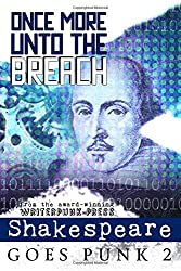 Once More Unto the Breach: Shakespeare Goes Punk 2: Volume 2 (Writerpunk Project)