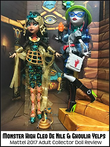 Review: Monster High Cleo De Nile & Ghoulia Yelps Mattel 2017 Adult Collector Doll Review [OV]