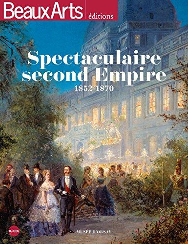 Spectaculaire Second empire : 1852-1870 par Collectif
