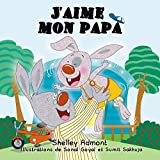 J'aime mon papa (French Bedtime Collection) (French Edition)
