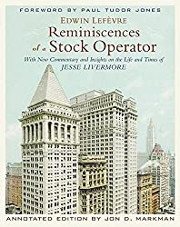 Reminiscences of a Stock Operator: With New Commentary and Insights on the Life and Times of Jesse Livermore (Annotated Edition) by Edwin Lef?vre (2009-12-21)