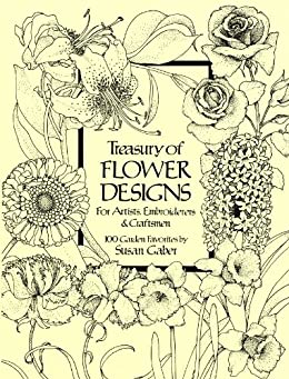 Treasury of Flower Designs for Artists, Embroiderers and Craftsmen (Dover Pictorial Archive) von [Gaber, Susan]