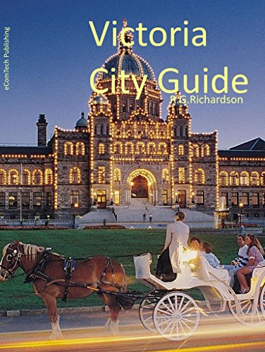 Victoria BC City Guide (Waterfront cities Book 4) (English Edition)