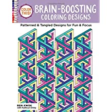 Color This! Brain-Boosting Coloring Designs: Patterned & Tangled Designs for Fun & Focus